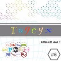Tagcyx【#6】